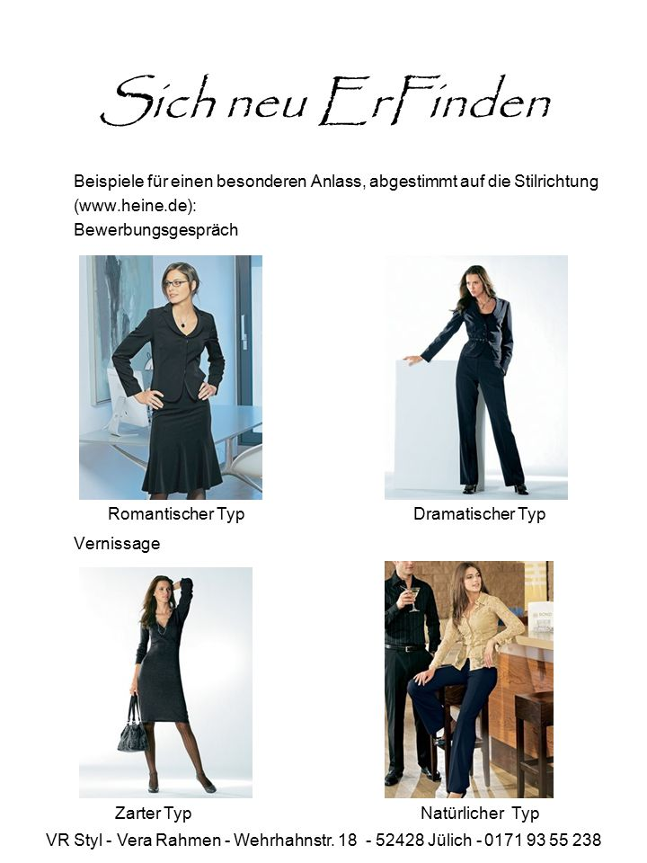 Sich neu ErFinden Beispiele für einen besonderen Anlass, abgestimmt auf die Stilrichtung. (www.heine.de):