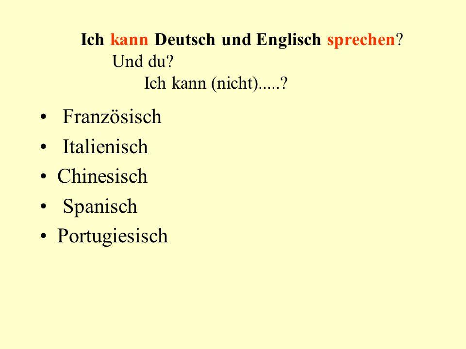 Ich kann Deutsch und Englisch sprechen Und du Ich kann (nicht).....