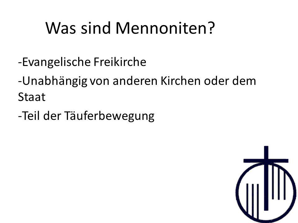 Was sind Mennoniten -Evangelische Freikirche