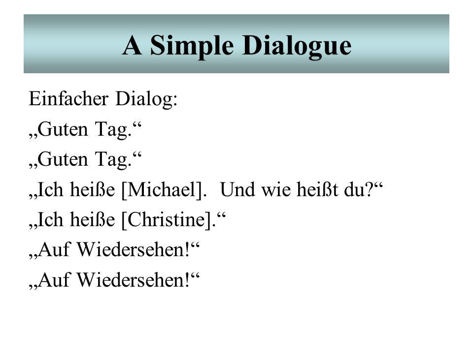 "A Simple Dialogue Einfacher Dialog: ""Guten Tag."