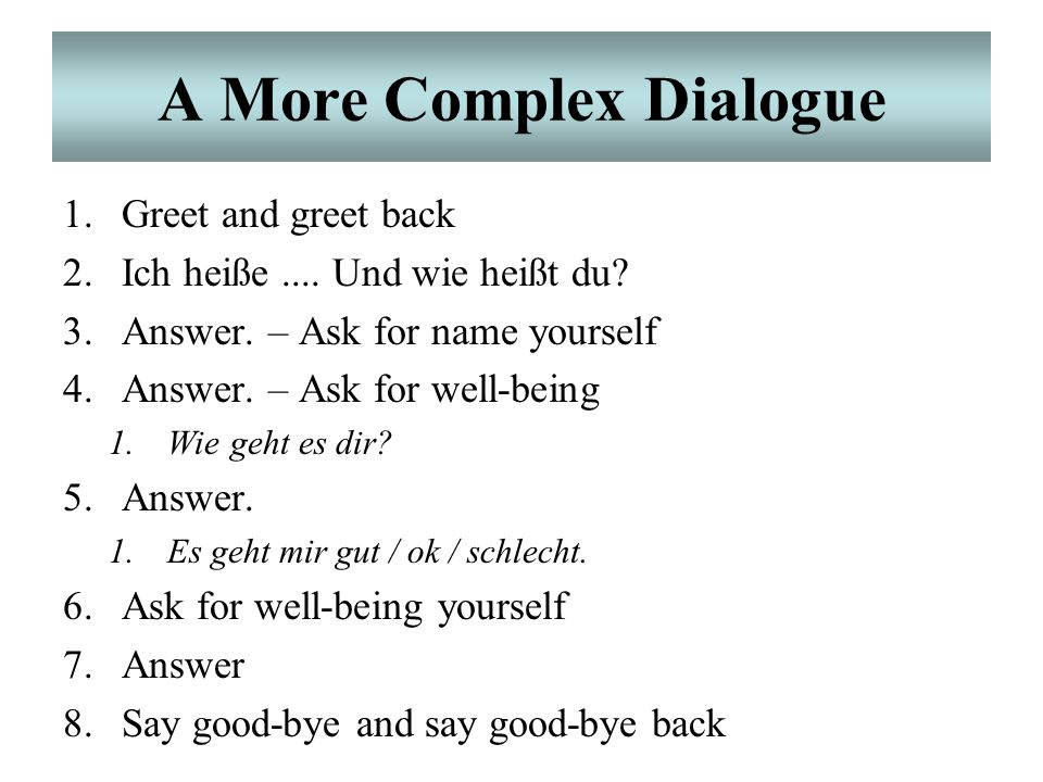 A More Complex Dialogue