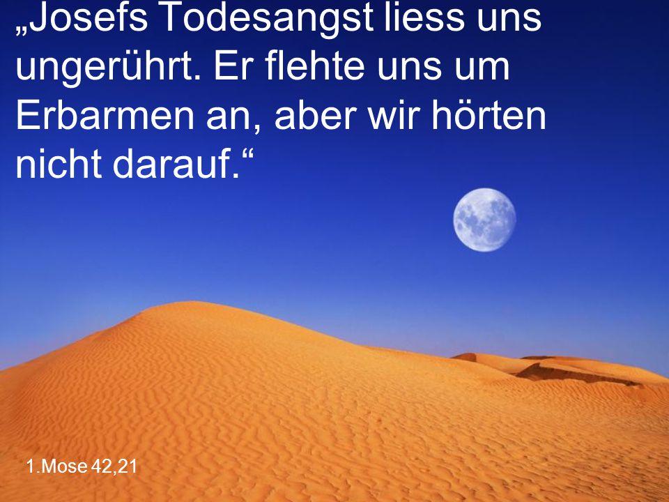 """""""Josefs Todesangst liess uns ungerührt"""
