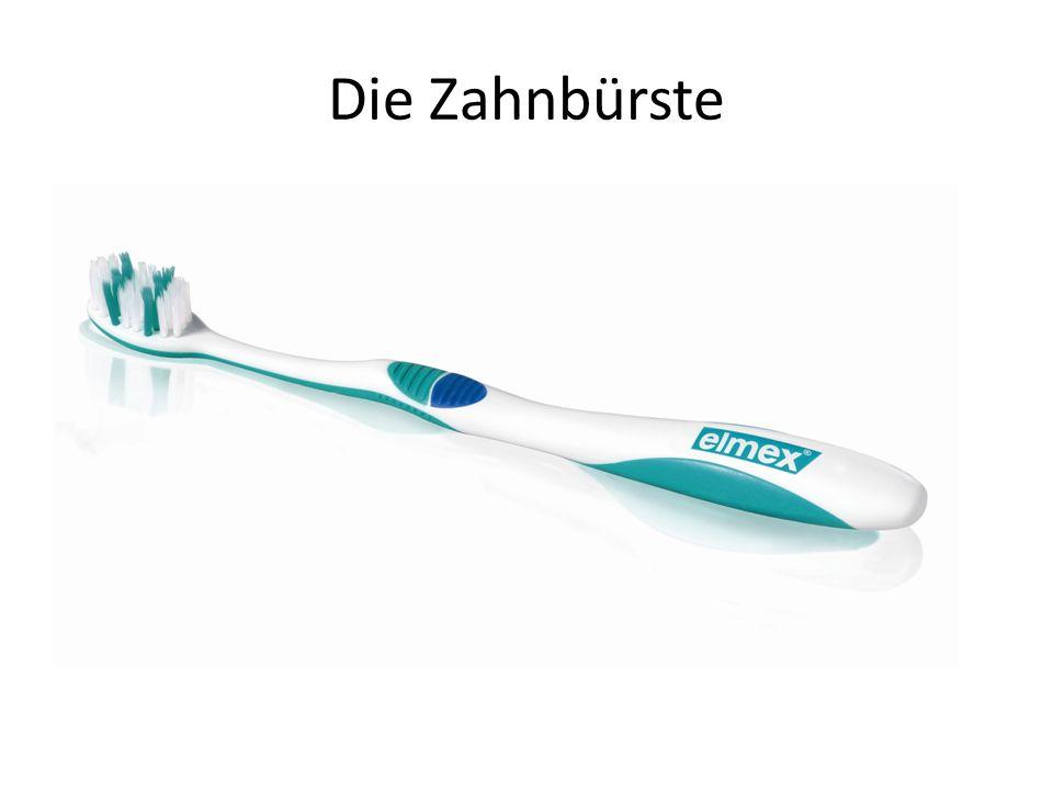 Die Zahnbürste