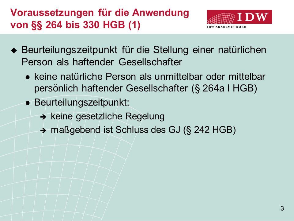 Voraussetzungen für die Anwendung von §§ 264 bis 330 HGB (1)