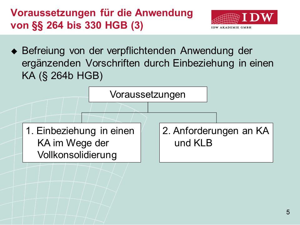 Voraussetzungen für die Anwendung von §§ 264 bis 330 HGB (3)