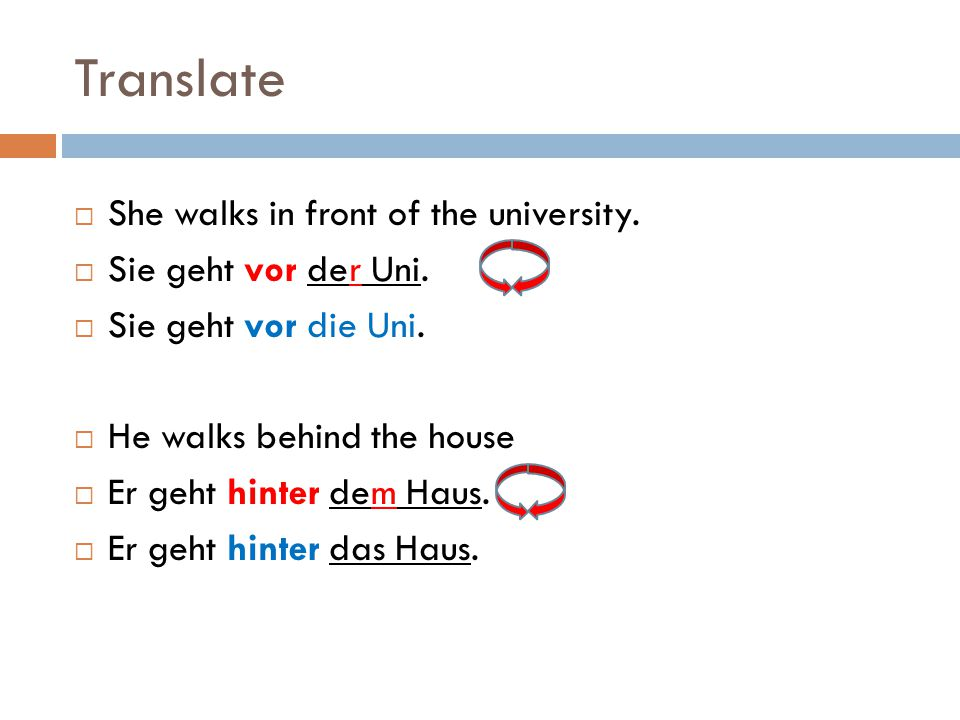 Translate She walks in front of the university. Sie geht vor der Uni.