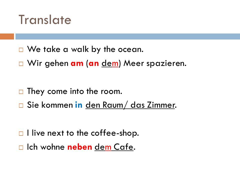 Translate We take a walk by the ocean.