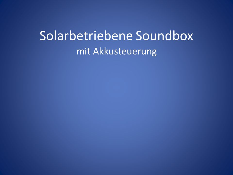 Solarbetriebene Soundbox