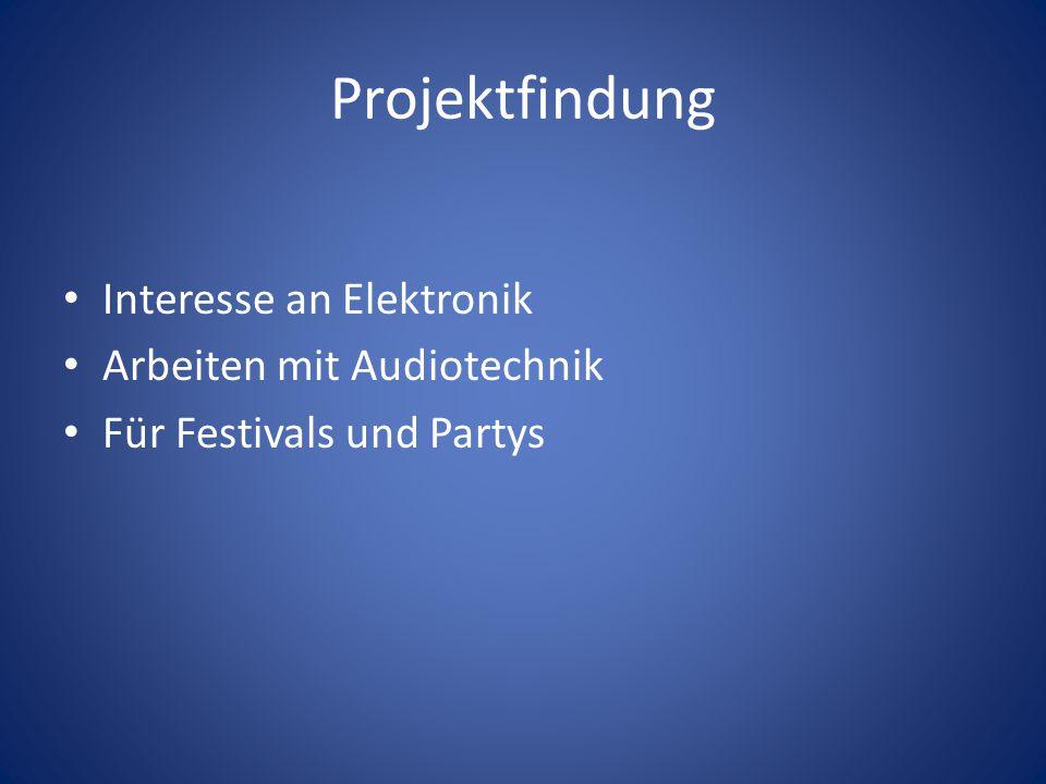Projektfindung Interesse an Elektronik Arbeiten mit Audiotechnik