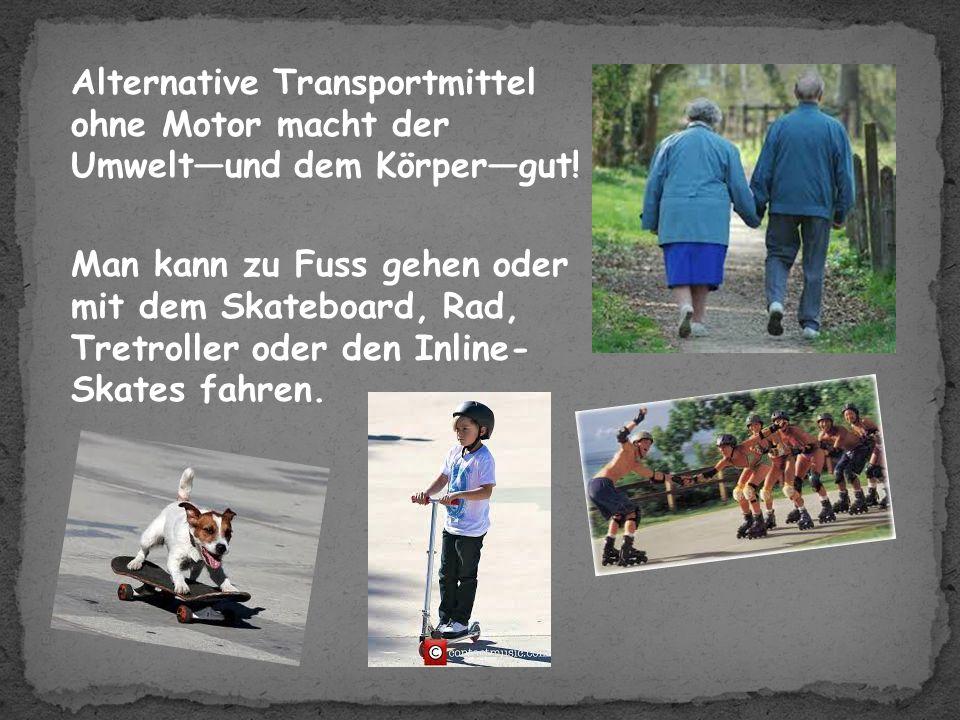 Alternative Transportmittel ohne Motor macht der Umwelt—und dem Körper—gut.