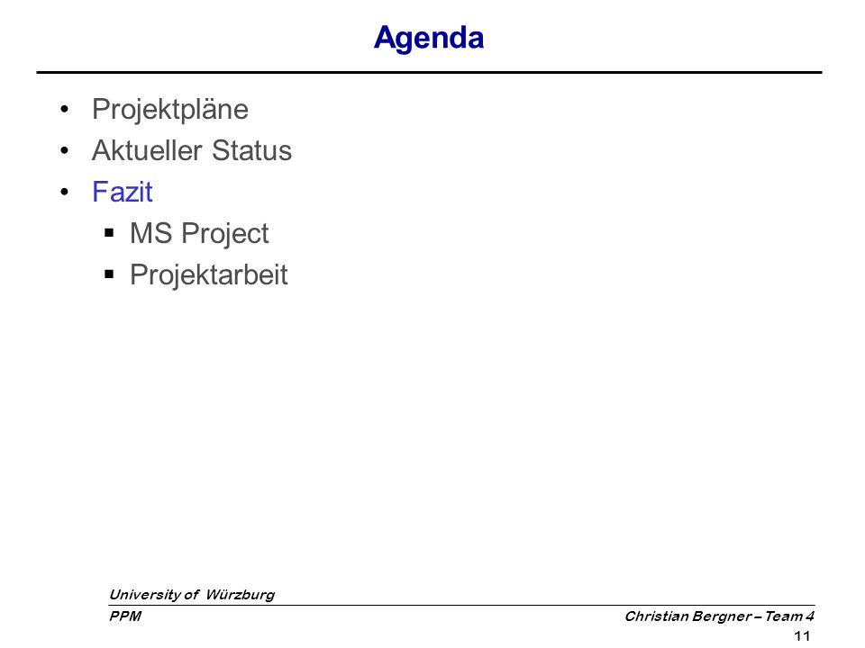 Agenda Projektpläne Aktueller Status Fazit MS Project Projektarbeit