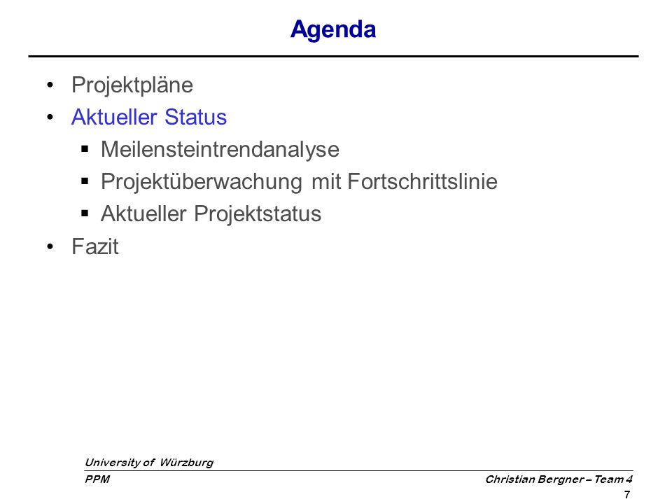 Agenda Projektpläne Aktueller Status Meilensteintrendanalyse