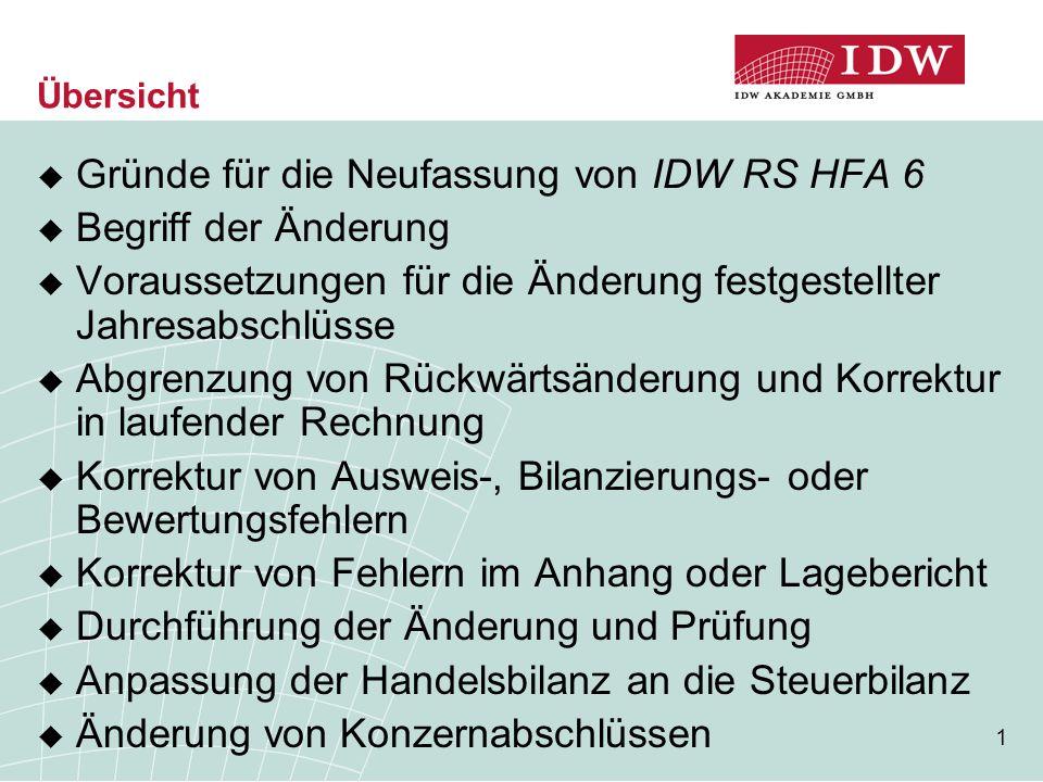 Gründe für die Neufassung von IDW RS HFA 6 Begriff der Änderung
