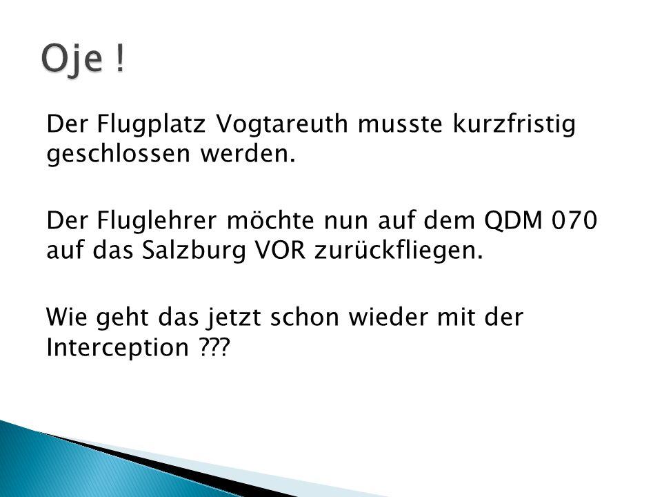 Oje ! Der Flugplatz Vogtareuth musste kurzfristig geschlossen werden.