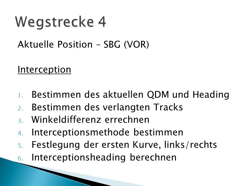 Wegstrecke 4 Aktuelle Position – SBG (VOR) Interception