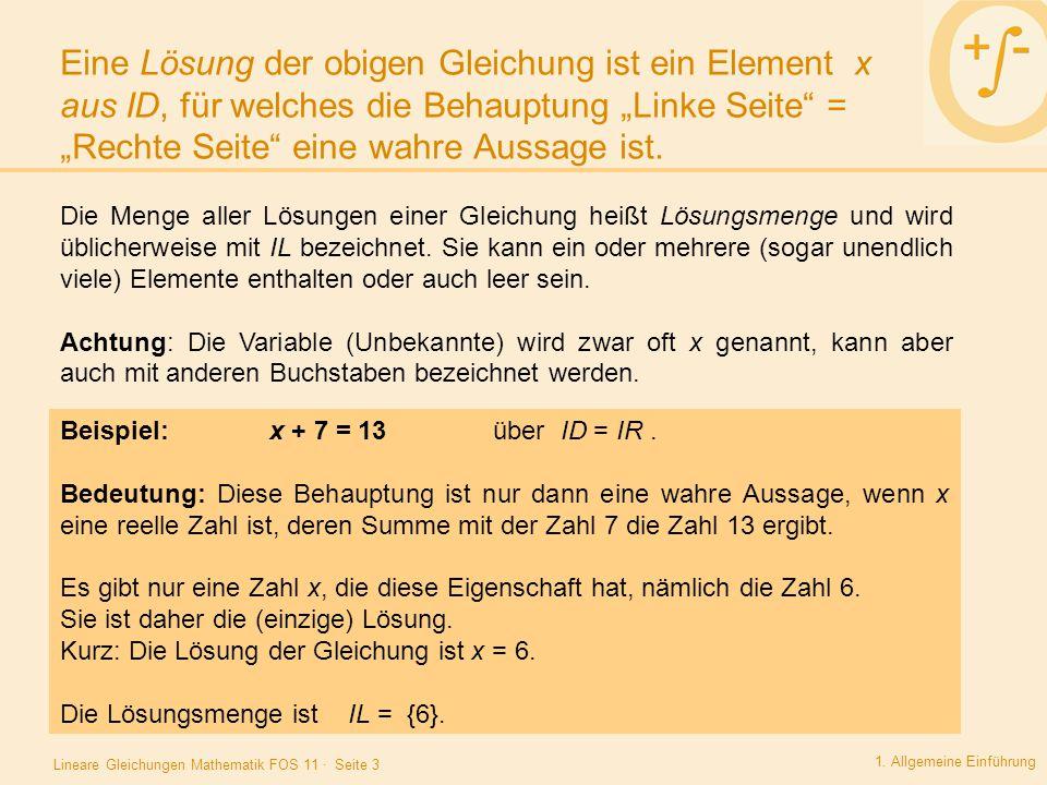 """Eine Lösung der obigen Gleichung ist ein Element x aus ID, für welches die Behauptung """"Linke Seite = """"Rechte Seite eine wahre Aussage ist."""