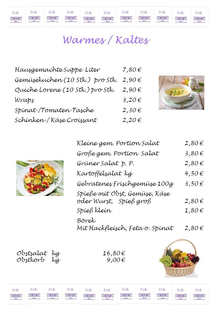 Warmes / Kaltes Hausgemachte Suppe Liter 7,80 €