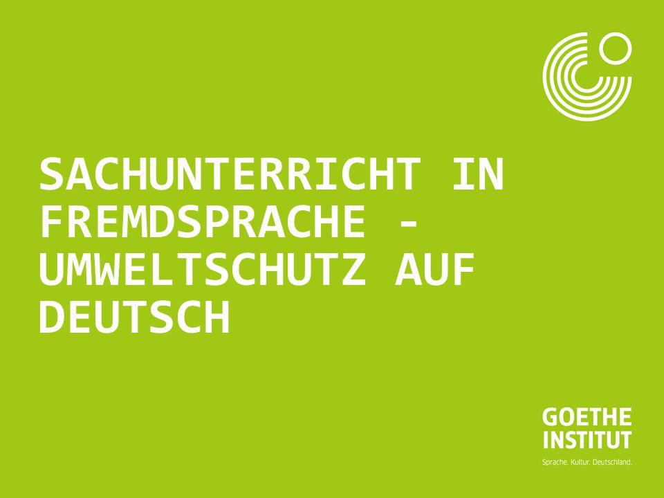 SACHUNTERRICHT IN FREMDSPRACHE - UMWELTSCHUTZ AUF DEUTSCH
