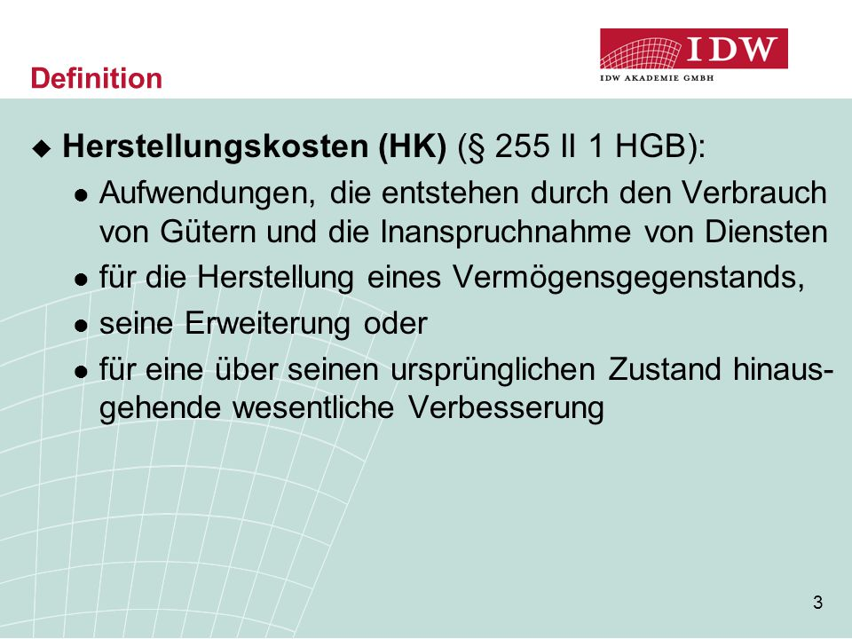Herstellungskosten (HK) (§ 255 II 1 HGB):