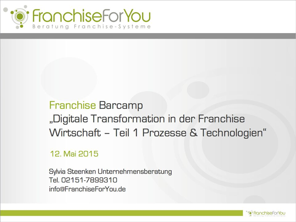 "Franchise Barcamp ""Digitale Transformation in der Franchise Wirtschaft – Teil 1 Prozesse & Technologien"