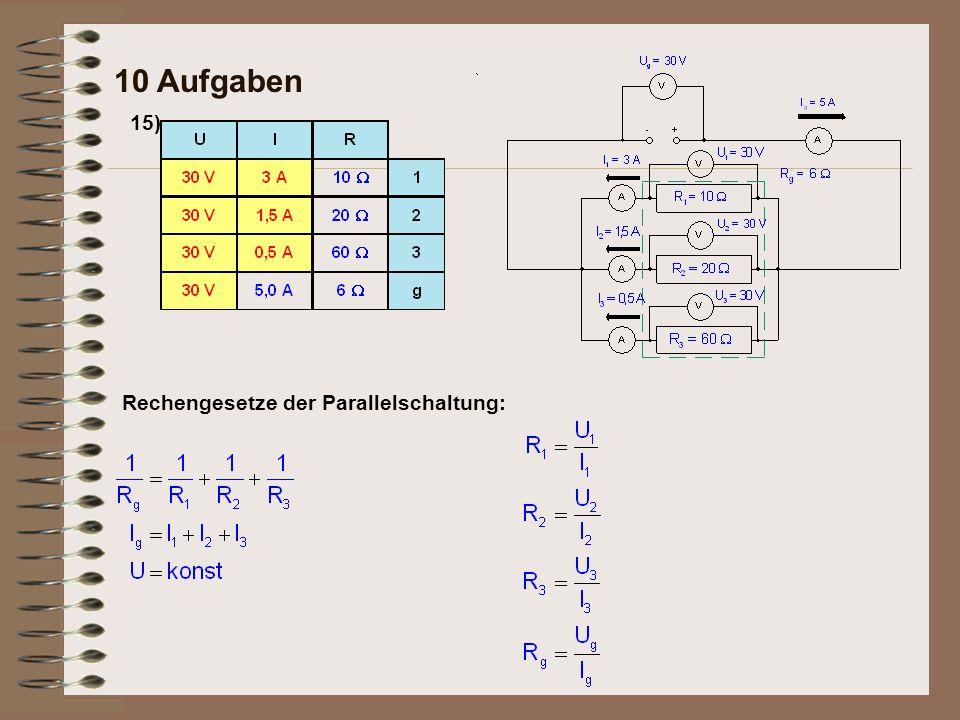 10 Aufgaben 15) Rechengesetze der Parallelschaltung: