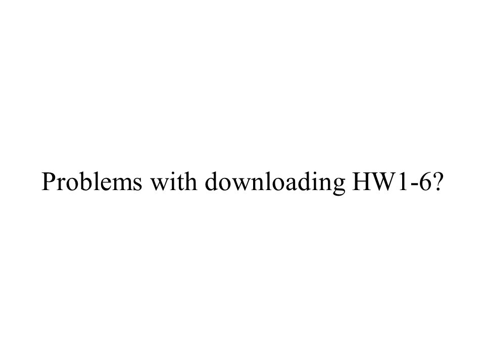 Problems with downloading HW1-6