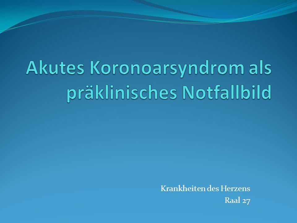 Akutes Koronoarsyndrom als präklinisches Notfallbild