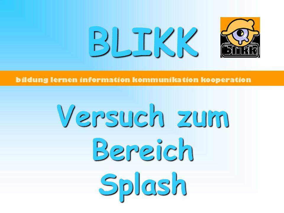 BLIKK Versuch zum Bereich Splash