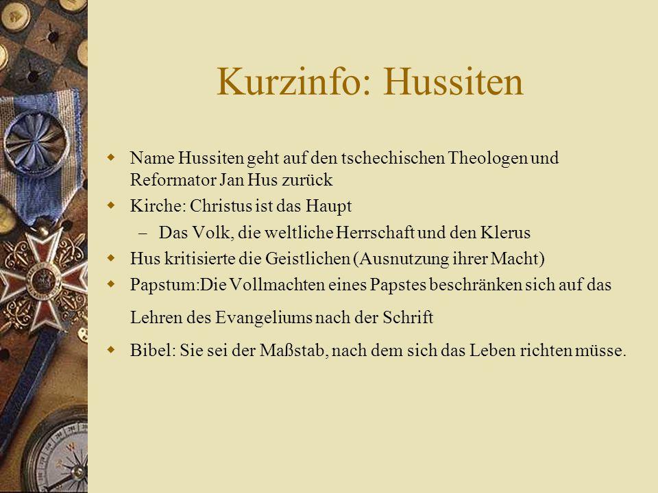 Kurzinfo: Hussiten Name Hussiten geht auf den tschechischen Theologen und Reformator Jan Hus zurück.