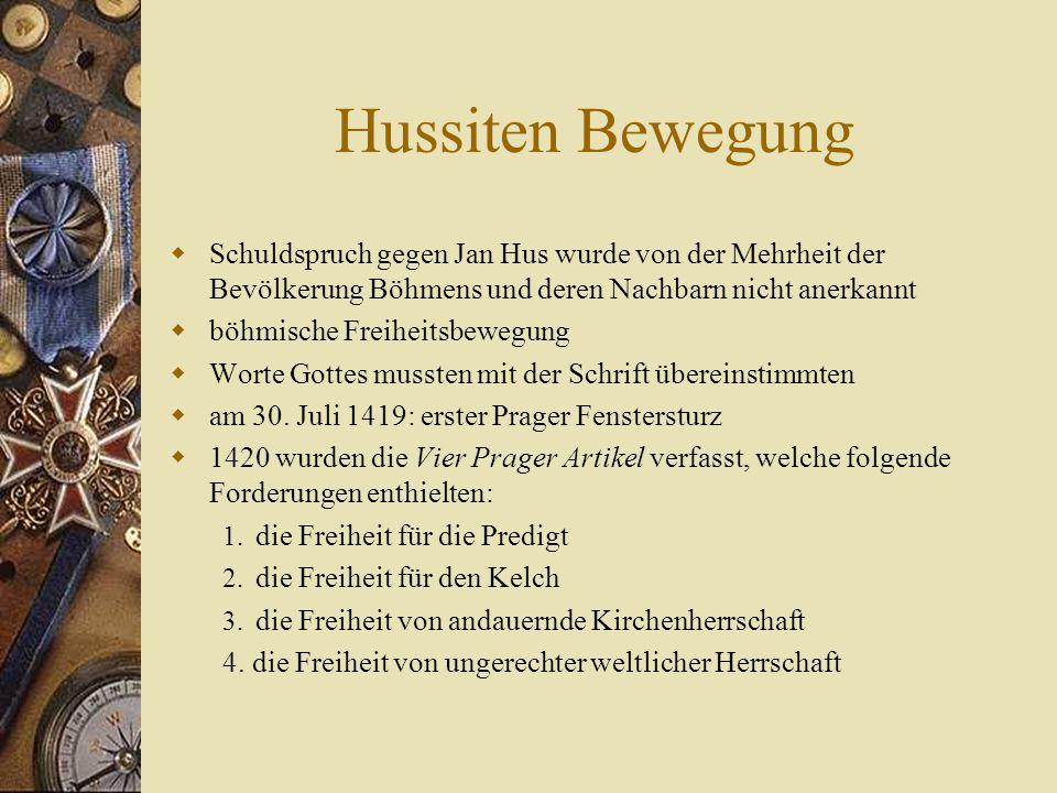 Hussiten Bewegung Schuldspruch gegen Jan Hus wurde von der Mehrheit der Bevölkerung Böhmens und deren Nachbarn nicht anerkannt.