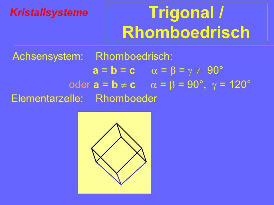 Trigonal / Rhomboedrisch