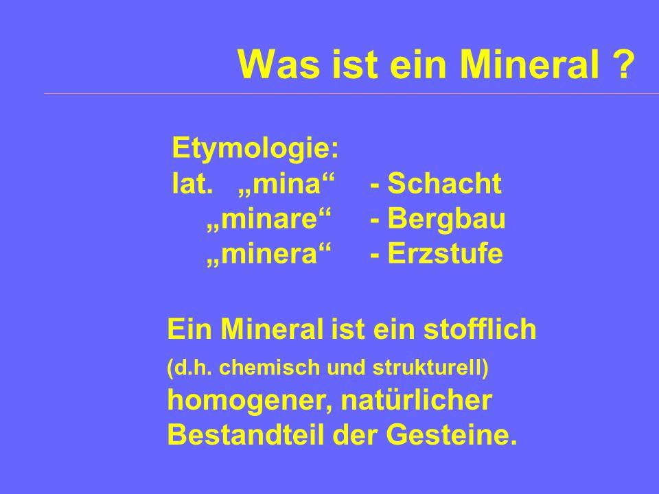 """Was ist ein Mineral Etymologie: lat. """"mina - Schacht"""