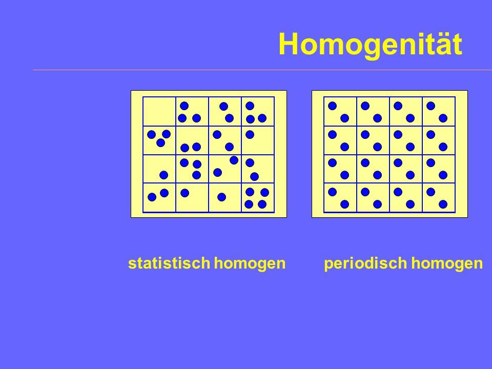 Homogenität statistisch homogen periodisch homogen
