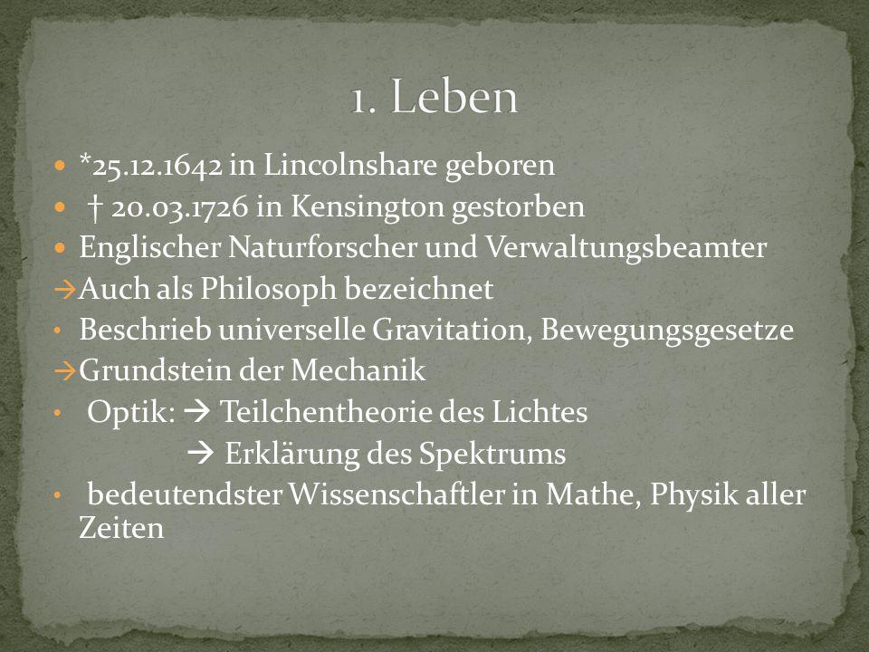1. Leben *25.12.1642 in Lincolnshare geboren