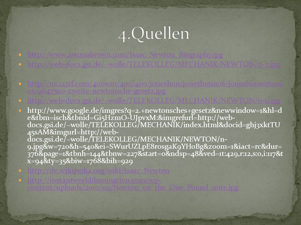 4.Quellen http://www.astoriabrown.com/Isaac_Newton_Biography.jpg