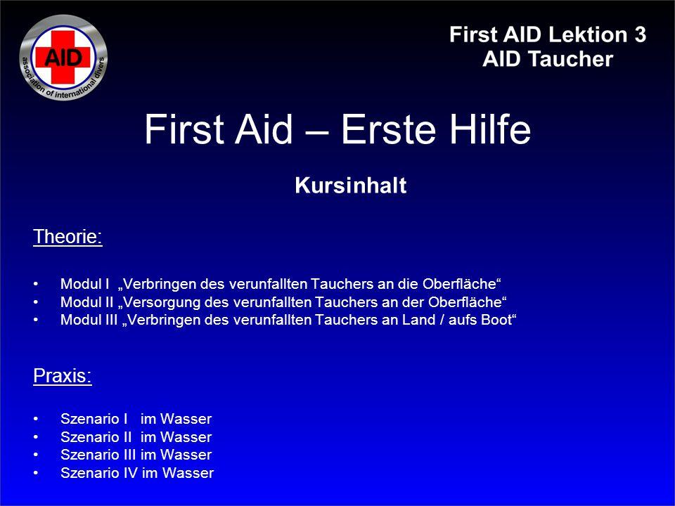 First Aid – Erste Hilfe Kursinhalt Theorie: Praxis: