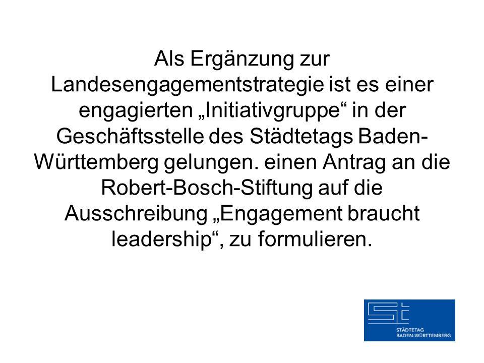 """Als Ergänzung zur Landesengagementstrategie ist es einer engagierten """"Initiativgruppe in der Geschäftsstelle des Städtetags Baden-Württemberg gelungen."""