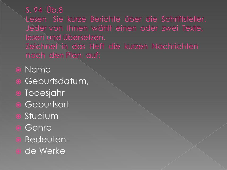 Name Geburtsdatum, Todesjahr Geburtsort Studium Genre Bedeuten-