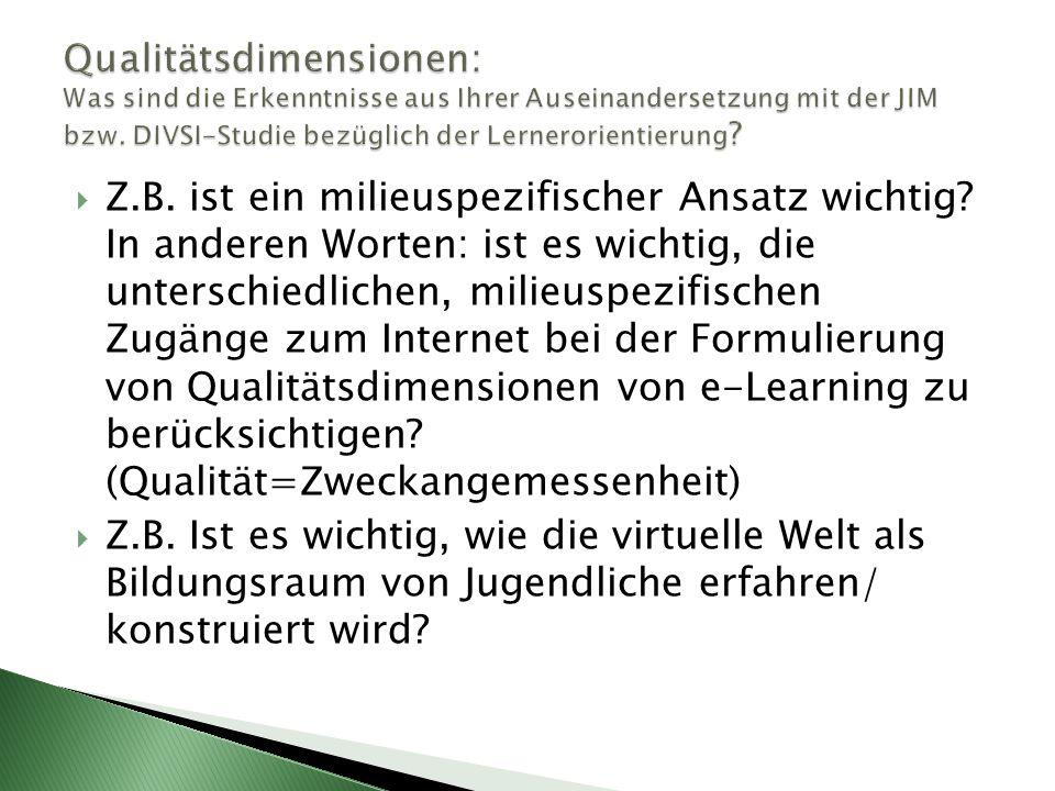 Qualitätsdimensionen: Was sind die Erkenntnisse aus Ihrer Auseinandersetzung mit der JIM bzw. DIVSI-Studie bezüglich der Lernerorientierung
