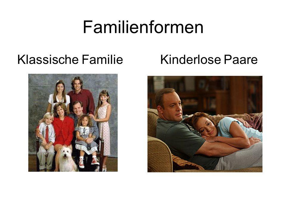 Familienformen Klassische Familie Kinderlose Paare