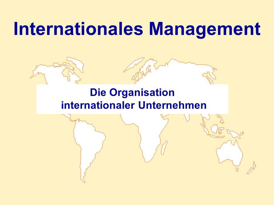 Die Organisation internationaler Unternehmen