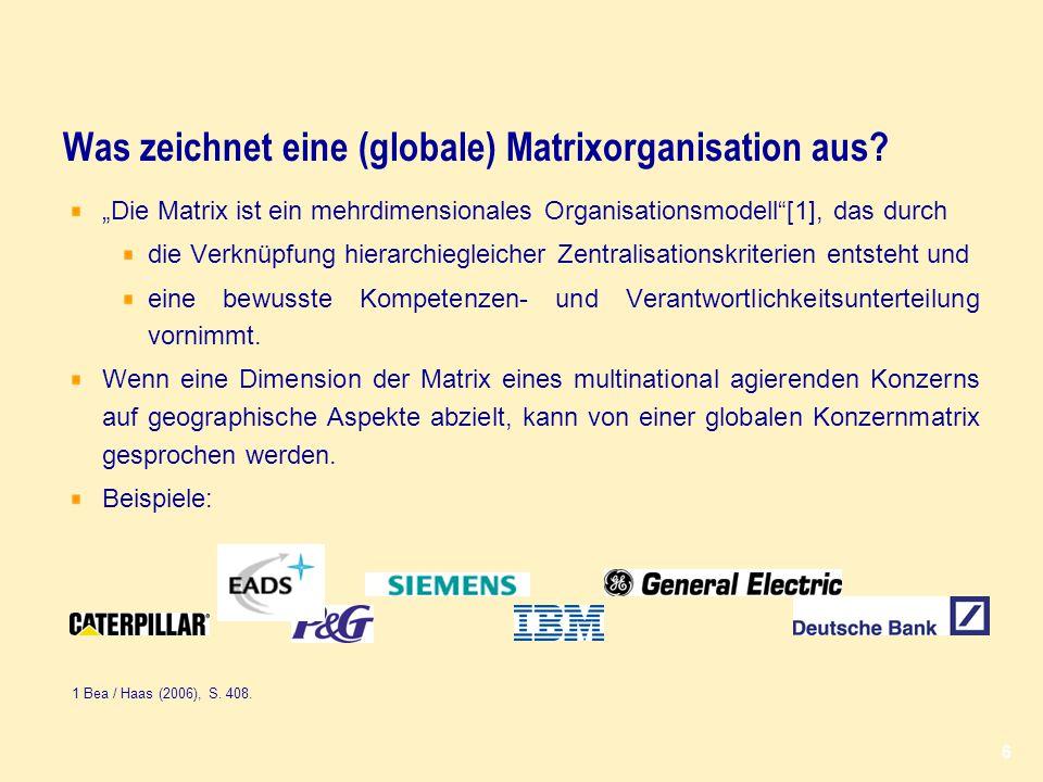 Was zeichnet eine (globale) Matrixorganisation aus