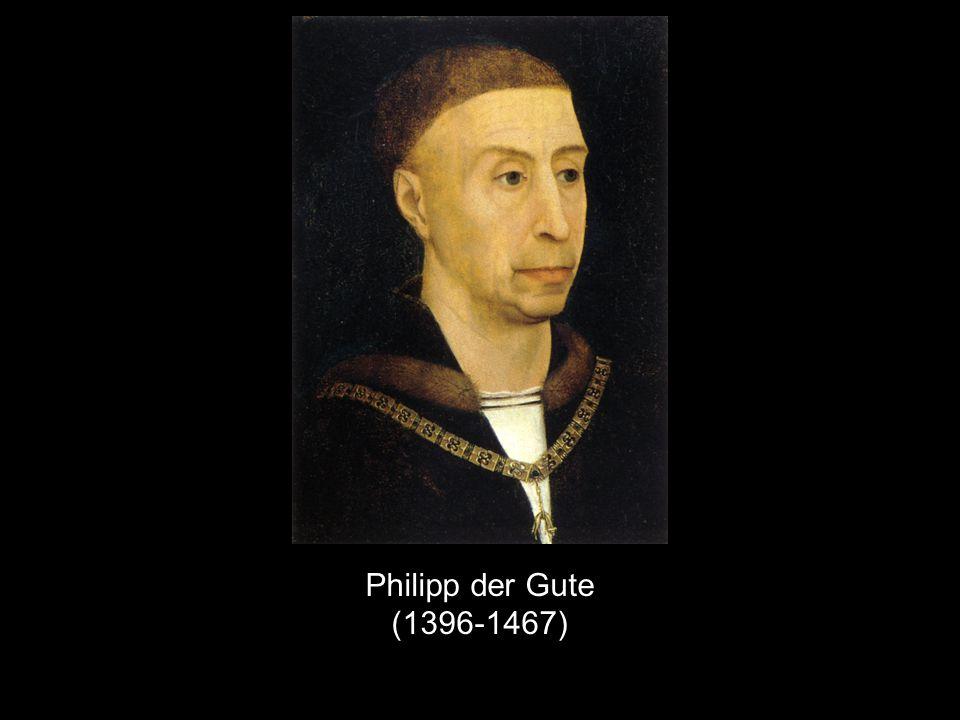 Philipp der Gute (1396-1467)