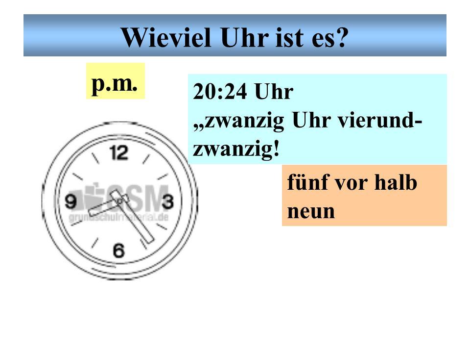 Wieviel Uhr ist es Wieviel Uhr ist es Deutsche Uhrzeit