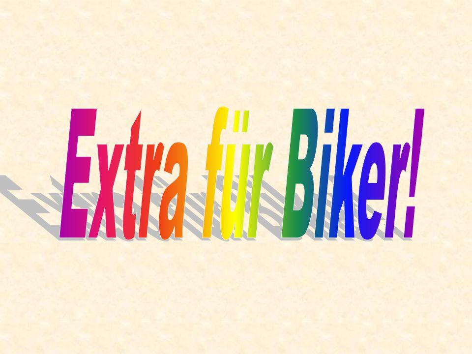 Extra für Biker!