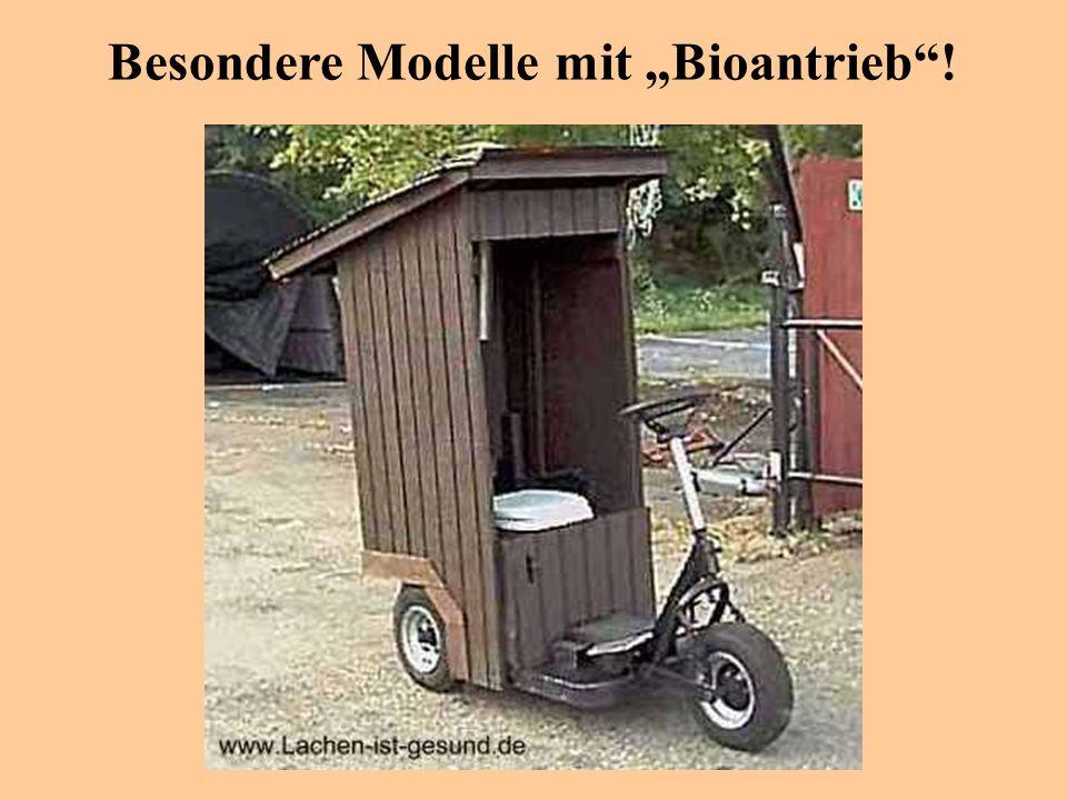 """Besondere Modelle mit """"Bioantrieb !"""