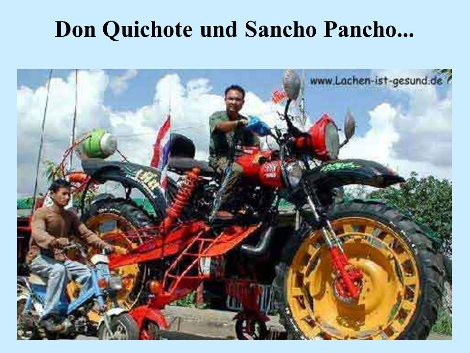 Don Quichote und Sancho Pancho...
