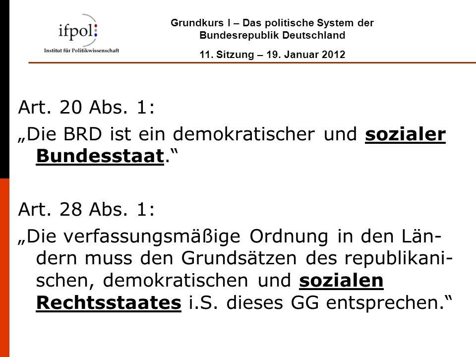 """Art. 20 Abs. 1: """"Die BRD ist ein demokratischer und sozialer Bundesstaat. Art. 28 Abs. 1:"""