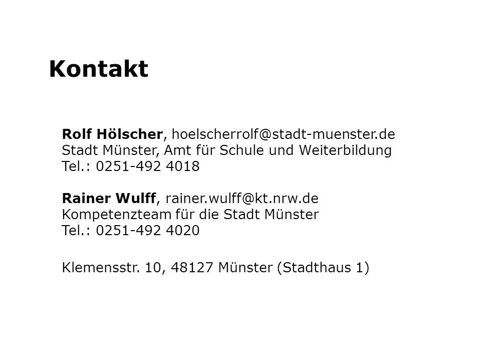 Kontakt Rolf Hölscher, hoelscherrolf@stadt-muenster.de Stadt Münster, Amt für Schule und Weiterbildung Tel.: 0251-492 4018.