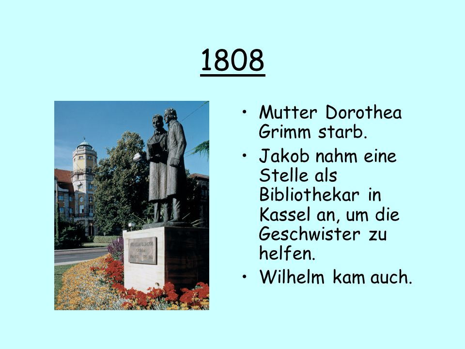 1808 Mutter Dorothea Grimm starb.